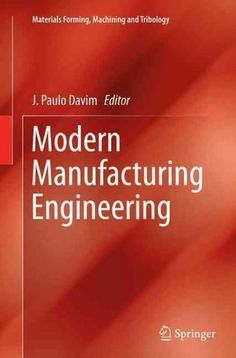 Modern Manufacturing Engineering (Materials Forming, Machining and Tribology) Mechatronics Engineering, Mechanical Engineering Design, Manufacturing Engineering, Lean Manufacturing, Book Suggestions, Book Recommendations, Best Books To Read, Good Books, Aircraft Maintenance Engineer