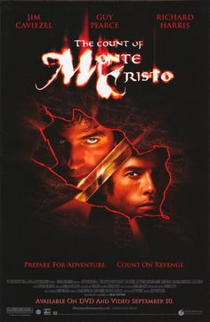 The Count of Monte Cristo. I've seen this movie 3 times, even better than the book.