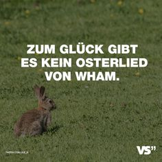 Visual Statements®️️ Zum Glück gibt es kein Osterlied von Wham. Sprüche / Zitate / Quotes / Spaß / lustig / witzig / Fun Easter Bunny Pictures, Funny Note, Visual Statements, Funny Pins, Funny Facts, Picture Design, Man Humor, Better Life, Laugh Out Loud