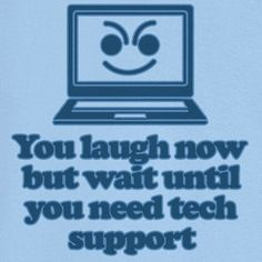 Wait til you need Tech Support Funny Novelty T Shirt Z11897 - Rogue Attire