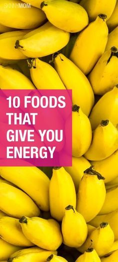 Get more energy with these 10 foods!