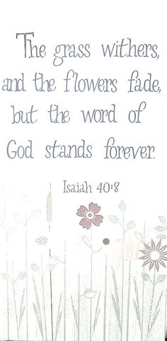 Isaiah 40:8. A gardener's object lesson.
