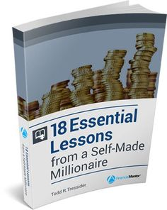 18 Essential Lessons Of A Self-Made Millionaire