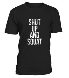 """# Shut Up And Squat - Heavy Lifting Workout Gym T-Shirt .  Special Offer, not available in shops      Comes in a variety of styles and colours      Buy yours now before it is too late!      Secured payment via Visa / Mastercard / Amex / PayPal      How to place an order            Choose the model from the drop-down menu      Click on """"Buy it now""""      Choose the size and the quantity      Add your delivery address and bank details      And that's it!      Tags: This trendy Shut Up and Squat…"""