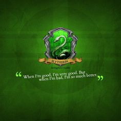 Slytherin: So Much Better. <3