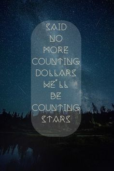 "One Republic- Counting Stars--- All i can think is ""ZOE!You can find Counting stars and more on our website.One Republic- Counting Stars--- All i can think is ""ZOE! Sound Of Music, Music Love, Music Is Life, Love Songs, Awesome Songs, Lyrics To Live By, Soundtrack To My Life, Song Quotes, Movie Quotes"