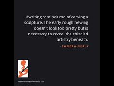 """by Sandra Sealy of Seawoman Creative Media On """"Writing reminds me of carving a sculpture. The early rough hewing doesn't look too . Collection Of Poems, Blog Writing, Picture Quotes, Writer, About Me Blog, Muscle, Inspire, In This Moment, Creative"""