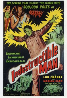 "Indestructible Man....1956 ""300,000 Volts Of Horror!"" Evidentally very intimidating to some women."