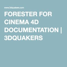 FORESTER FOR CINEMA 4D DOCUMENTATION | 3DQUAKERS