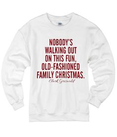 Nobody's Walking Out Of This Fun Old Fashioned Family Christmas Sweater – Funny Christmas Shirts – Christmas Fashion Trends