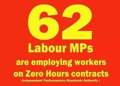 62 labour MP's are employing workers on zero hours contracts