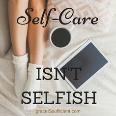 Self-Care Isn't Selfish! Here are 9 tips to help you implement healthy #self-care.