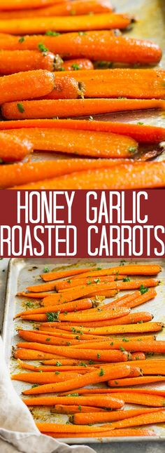 Honey Garlic Roasted Carrots - are an easy side dish perfect for any night of the week and holiday gathering! They are sweet and savory, tender crisp, and full flavor!