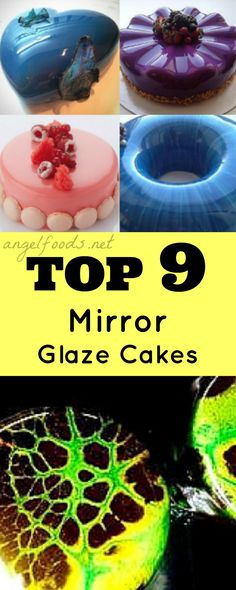 Top 9 Mirror Glaze Cakes | With the new 'Mirror Glaze' cake craze going around, no doubt that if you're a baker, or just an avid cake fan, you will have been scouting the internet for a taste of more and more of this eye candy! | http://angelfoods.net/top-9-mirror-glaze-cakes