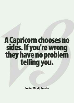 Capricorns don't choose sides.