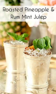 Roasted Pineapple Rum Mint Julep is Tropical Heaven! Ditch the bourbon ...
