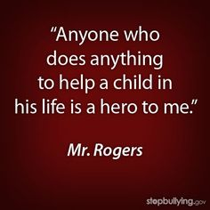 WELL MR. ROGERS.....meet the hero that is being treated like a heel by the very child they helped.....