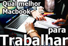 qual melhor macbook para trabalhar, macbook para empresas, macbook para profissionais, macbook para empresario, executivo, empreendedor