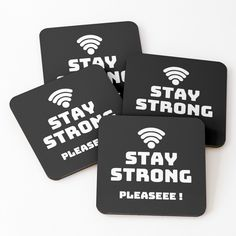 Stay strong, get yourself a funny custom desing from RIVEofficial redbubble shop. Stay Strong, Coaster Set, Wifi, Connection, Custom Design, Trends, Tags, Funny, Accessories