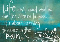 Note Cards - life isn't about waiting for the storm to pass. It's about learning to dance in the rain.