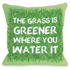 "Grass Is Greener Where You Water"" Outdoor Throw Pillow by OneBellaCasa, 16""x16"