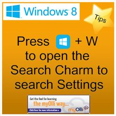 Windows 8: Tip- Press Windows Key + W to open the Search Charm to search Settings. Source: www.theittrainingsurgery.com Windows 8 Tips, Snap App, Z Show, Start Screen, Open App, Language, Feelings, Learning, Apps