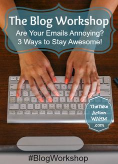 Blog Workshop: Are You Annoying Your Email Subscribers? 3 Steps for Staying Awesome! http://thetakeactionwahm.com/blog-workshop-are-you-annoying-your-email-subscribers-3-steps-for-staying-awesome/?utm_campaign=coscheduleutm_source=pinterestutm_medium=Kelly%20De%20Borda%20(Blogging)utm_content=Blog%20Workshop%3A%20Are%20You%20Annoying%20Your%20Email%20Subscribers%3F%203%20Steps%20for%20Staying%20Awesome!