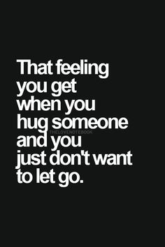 ♔ THAT FEELING YOU GET WHEN YOU HUG SOMEONE AND YOU JUST DON'T WANT TO LET GO. #JLM478 #JDM478