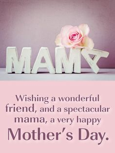 Send Free Spectacular Mama - Happy Mother's Day Card for Friends to Loved Ones on Birthday & Greeting Cards by Davia. Happy Mother Quotes, Happy Mothers Day Sister, Happy Mothers Day Images, Mothers Day Poems, Mother Day Wishes, Happy Mom, Mothers Day Cards, Father Quotes, Mom Quotes