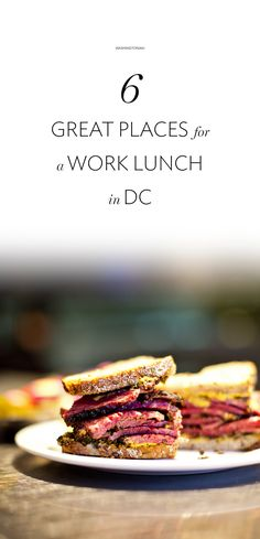 "While the ""power spot"" is becoming a relic of the past, Washington is still very much a city of working lunches. Whether you're eating with a client, a colleague, or the boss herself, we've got you covered 