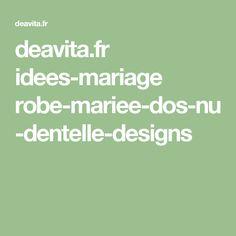 deavita.fr idees-mariage robe-mariee-dos-nu-dentelle-designs