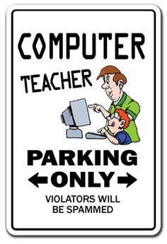 Computer Teacher Sign Parking Signs Laptop Gift Gag Programmer It Tech Lab Computer Lab Decor, Computer Lab Lessons, Computer Teacher, Computer Class, Computing Display, Teacher Signs, Teacher Stuff, Novelty Signs, Lab Tech
