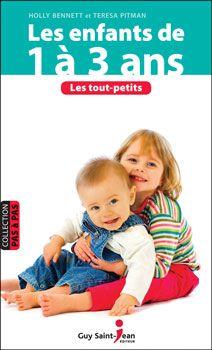 Les enfants de 1 à 3 ans - Holly Bennett et  Teresa Pitman