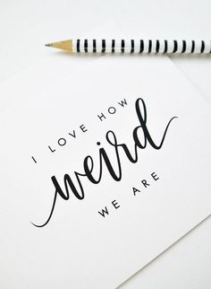 lettering I Love How Weird We Are Card, Valentine's Day Card, Galentine's Day Card, Funny Valentine' Funny Valentine, Valentine Day Cards, Calligraphy Doodles, Calligraphy Letters, Calligraphy Video, April Calligraphy, Calligraphy Quotes Doodles, Calligraphy Drawing, Learn Calligraphy