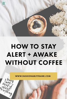 For all you all-nighter lovers or those who have no choice - here's how to  wake yourself up without coffee (and stay awake)!