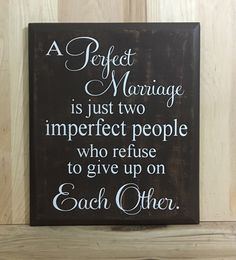 A personal favorite from my Etsy shop https://www.etsy.com/listing/279344910/a-perfect-marriage-wood-sign-wedding