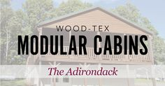 Wood Tex Modular Cabin Floor Plans And Pricing   The Adirondack. Get QUICK  PRICING