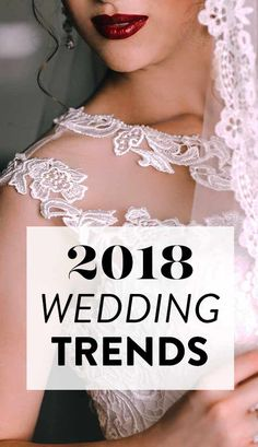13 Wedding Trends That Are In For 2018 Read on to find out the top 2018 wedding trends that you must include when completing your wedding planning for next year.