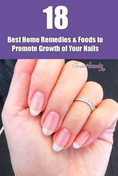 Best Foods & Home Remedies to Grow Nails Faster & Stronger At Home #Nails #NailGrowth #HomeRemedies