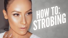 How To: Strobing / Highlighting techniques - Desi Perkins