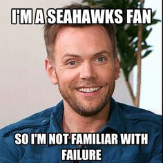 Im a SEAHAWKS fan so Im not familiar with failure! too funny. Seahawks Fans, Seattle Seahawks, Nfl Sunday, Nfl Playoffs, 12th Man, Home Team, Funny, Seasons