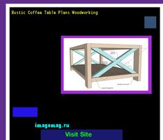 Rustic Coffee Table Plans Woodworking 072228 - The Best Image Search