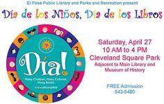 Dia De Los Ninos, Dia De Los Libros | El Paso, Texas | April 27th
