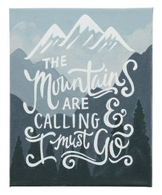 Another great find on #zulily! Blue & White 'The Mountains are Calling' Wrapped Canvas #zulilyfinds