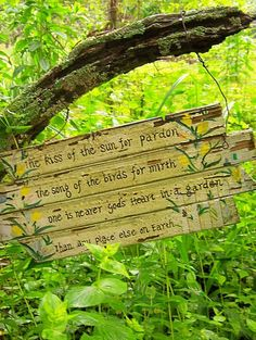 My favorite garden quote...on a beautiful worn sign! Perfection.