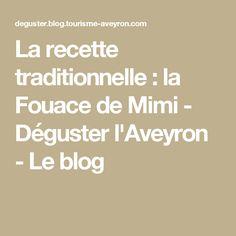 La recette traditionnelle : la Fouace de Mimi - Déguster l'Aveyron - Le blog