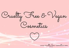 Cruelty Free & Vegan Cosmetics   Cosmetics and makeup options that are truly #crueltyfree and 100% #veganfriendly!   #Foundations, #primer, #eyeliner, #mascara, #eyeshadow, #lipstick, #lipgloss, #lipbalm, #contour, #highlighter, #blush, #settingpowder, #makeupbrushes, #palettes, etc.