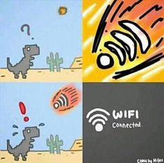 Funny Wi-Fi killed the dinosaurs =))))))) The Effective Pictures We Offer You About Memes para contestar A quality picture can tell you many things. Crazy Funny Memes, Really Funny Memes, Stupid Funny Memes, Funny Relatable Memes, Haha Funny, Hilarious, Fun Funny, Funny Images, Funny Pictures