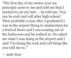 """""""I'm doing the rock and roll thing like you told me to."""""""