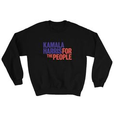 """Kamala Harris for President! This Kamala Harris 2020 sweatshirt says Harris' campaign slogan for the democratic primary election – """"Kamala Harris For The People."""" This popular political tshirt design is a great staple for democrat, liberal, and progressive men and women. Democratic Primary, Democratic Election, Republican Platform, Campaign Slogans, Primary Election, Kamala Harris, Wave, Graphic Tees, Popular"""